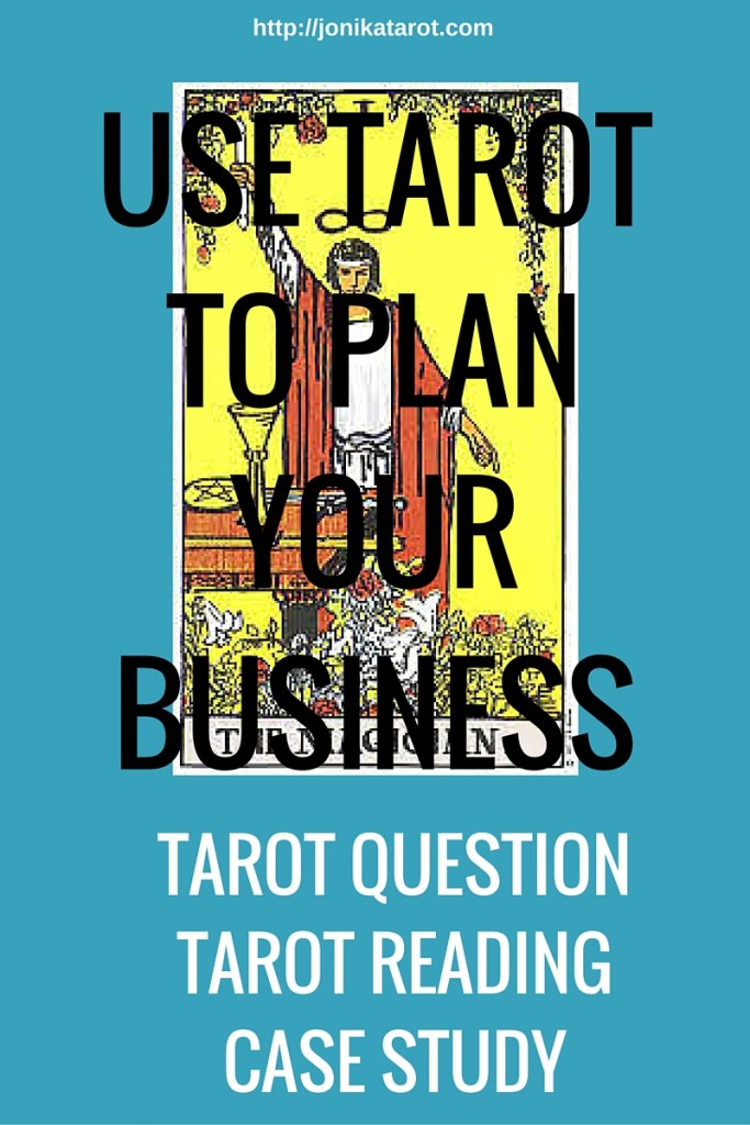 Use Tarot To Plan Your Business: Tarot Reading Case Study