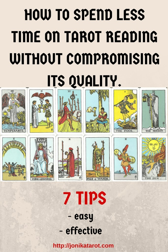 HOW TO SPEND LESS TIME ON TAROT READING WITHOUT COMPROMISING ITS' QUALITY.